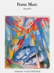 Franz Marc ; aquarelle - Couverture - Format classique