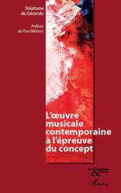 L'oeuvre musicale contemporaine à l'épreuve du concept - Couverture - Format classique