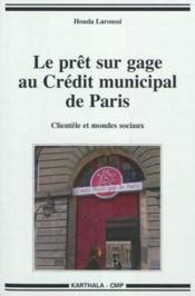 Pret sur gage au credit municipal de paris. clientele et mondes sociaux - Couverture - Format classique