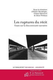 Les ruptures du récit ; essais sur la discontinuité narrative - Couverture - Format classique