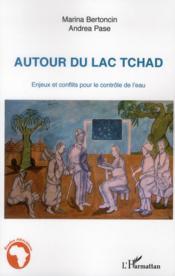 Autour du lac Tchad ; enjeux et conflits pour le contrôle de l'eau - Couverture - Format classique