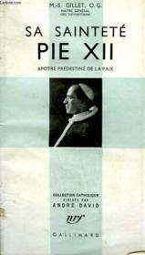 Sa Saintete Pie Xii. Apotre Predestine De La Paix. Collection Catholique. - Couverture - Format classique