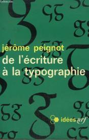 De L'Ecriture A La Typographie. Collection : Idees N° 126 - Couverture - Format classique