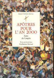 Apotres Pour L'An 2000. Le Livre Du Congres National Des Jeunes Chretiens Versailles - Mars 1988. - Couverture - Format classique