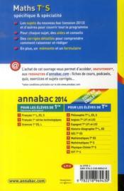 Annabac Sujets & Corriges T.10 ; Mathématiques ; Terminale S ; Spécifique & Spécialité (Edition 2014) - 4ème de couverture - Format classique