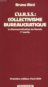 L'U.R.S.S. : COLLECTIVISME BUREAUCRATIQUE. LA BURAUCRATISATION DE MONDE, 1e PARTIE. - Couverture - Format classique
