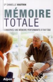 Mémoire totale, conservez une mémoire performante à toute âge - Couverture - Format classique