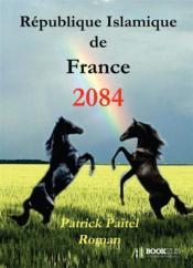 République Islamique de France, 2084 - Couverture - Format classique