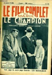 Le Film Complet Du Mardi N° 1449 - 13e Annee - Le Champion - Couverture - Format classique