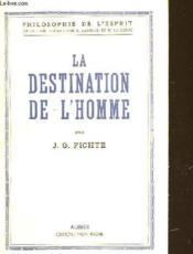 La Destination De L'Homme - Couverture - Format classique