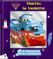 Cars Toon ; Martin la vedette ; 4 histoires en musique - Couverture - Format classique