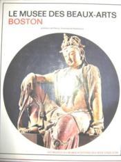 Le Musée des Beaux-Arts de Boston. Préface de Perry TOWNSEND RATHBONE. Présentation par Jan FONTEIN. - Couverture - Format classique
