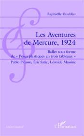Les aventures de Mercure 1924 ; ballet sous forme de poses plastiques en trois tableaux pablo picasso ero - Couverture - Format classique