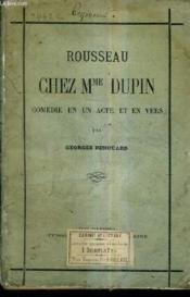 Rousseau Chez Mme Dupin Comedie En Un Acte Et En Vers. - Couverture - Format classique