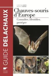 Chauves-souris d'Europe : connaître, identifier, protéger - Couverture - Format classique
