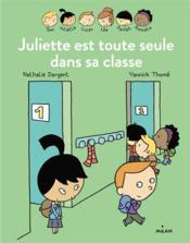 Les Inséparables T.4 ; Juliette est toute seule dans sa classe - Couverture - Format classique