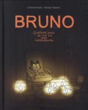 Bruno ; quelques jours de ma vie très intéressante - Couverture - Format classique