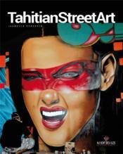 Tahitian street art - Couverture - Format classique