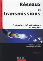 Réseaux et transmissions ; protocoles, infrastructures et services (6e édition) - Couverture - Format classique