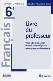 Francais 6eme professeur - passeurs de textes (cycle 3) - 2016 - Couverture - Format classique