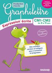 Graphilettre ; CM1-CM2 de 9 à 11 ans ; production d'écrits ; expression écrite ; des activités variées et ludiques pour s'entraîner et progresser - Couverture - Format classique