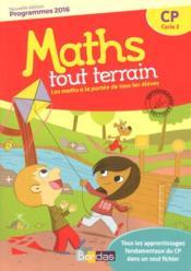 MATHS TOUT TERRAIN ; CP ; programmes 2016 ; fichier de l'élève - Couverture - Format classique