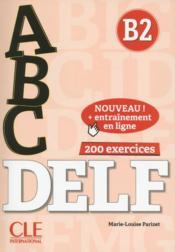 ABC DELF ; FLE ; B2 ; 200 exercices + corrigés (édition 2018) - Couverture - Format classique