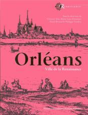 Orléans, ville de la Renaissance - Couverture - Format classique