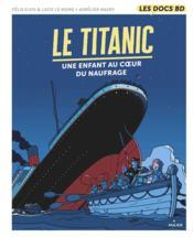 Le Titanic ; une enfant au coeur du naufrage - Couverture - Format classique