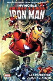 The invincible Iron Man T.2 ; à la recherche de Tony Stark t.2 - Couverture - Format classique