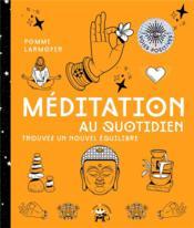 Méditation au quotidien ; trouvez un nouvel équilibre - Couverture - Format classique