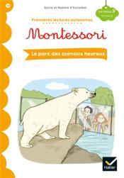 Premières lectures autonomes Montessori T.19 ; le parc des animaux heureux - Couverture - Format classique