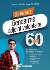 Devenez gendarme adjoint volontaire en 60 jours ; un programme sur mesure pour réussir (édition 2020/2021) - Couverture - Format classique