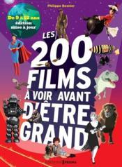 Les 200 films à voir avant d'être grand ; de 9 à 12 ans - Couverture - Format classique