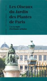 Les oiseaux du jardin des plantes de Paris ; un exemple d'avifaune urbaine - Couverture - Format classique