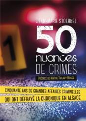 50 nuances de crimes - cinquante ans de grandes affaires criminelles qui ont defraye la chronique en - Couverture - Format classique