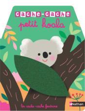 CACHE-CACHE ; cache-cache petit koala - Couverture - Format classique