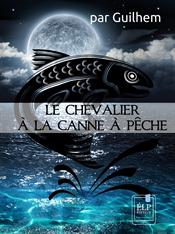 Le Chevalier à la canne à pêche