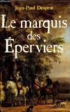 La Fougère Et Les Lys .. 1. Le Marquis Des Eperviers. Roman