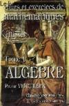 Cours et exercices de mathematiques (classes prepas) - tome 1 - algebre