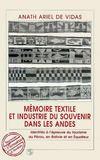 Memoire Textile Et Industrie Du Souvenir Dans Les Andes