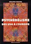 Psychédélisme ; des USA à l'Europe