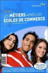 Réussir les métiers après les écoles de commerce (édition 2010)