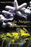 De Neige A Mimosas...