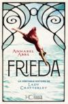 Frieda ; la véritable histoire de Lady Chatterley