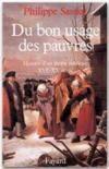 Du bon usage des pauvres ; histoire d'un thème politique, XVIe-XXe siècle
