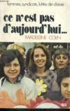 CE N'EST PAS D'AUJOURD'HUI... Femmes, syndicats, luttes de classe
