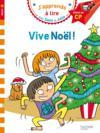 J'apprends à lire avec Sami et Julie ; vive Noël ! niveau 1