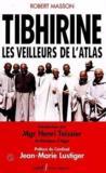 Tibhirine ; les veilleurs de l'Atlas