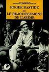 Roger Bastide Ou Le Rejouissement De L'Abime